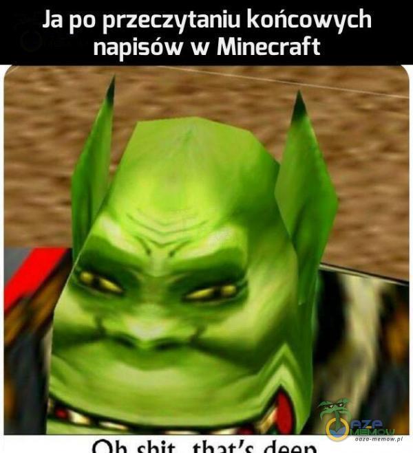 Ja po przeczytaniu końcowych napisów w Minecraft