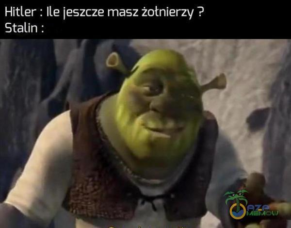 """Hitler : Ile jeszcze masz żołnierzy ?- """"Stali n :"""