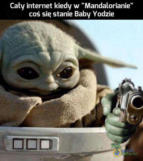 Cały internet kiedy w Mandalorianie coś sie stanie Baby Yodzie