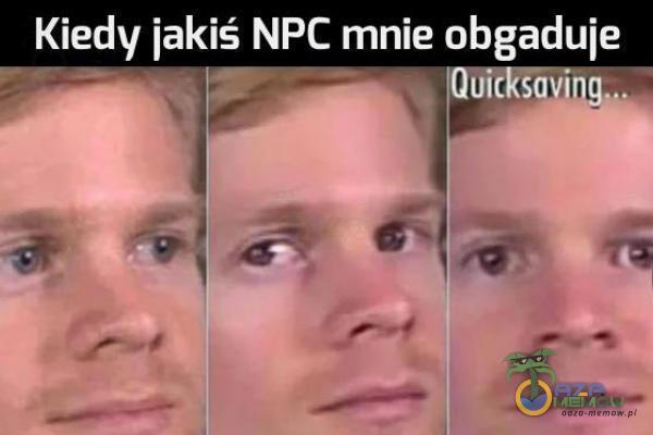 obgaduE Iill cm 11   Kiedy iakiś NPC mnie