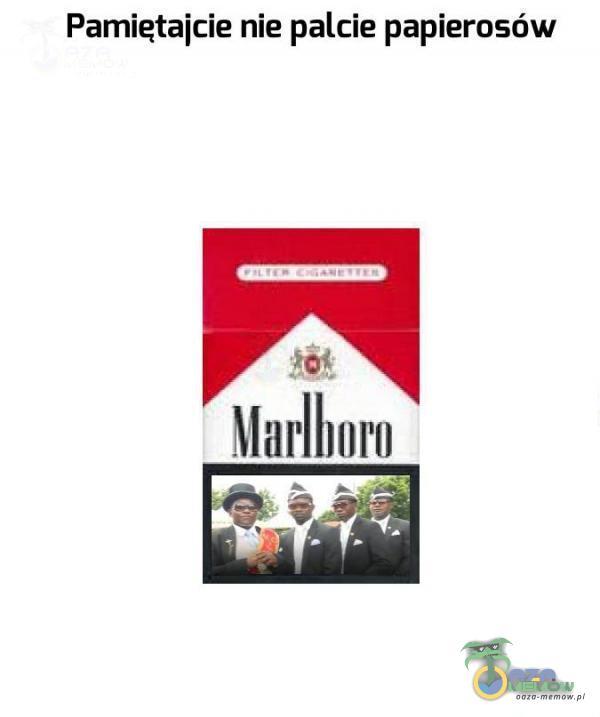 Pamietajcie nie palcie papierosów pą +61 - Marlboro