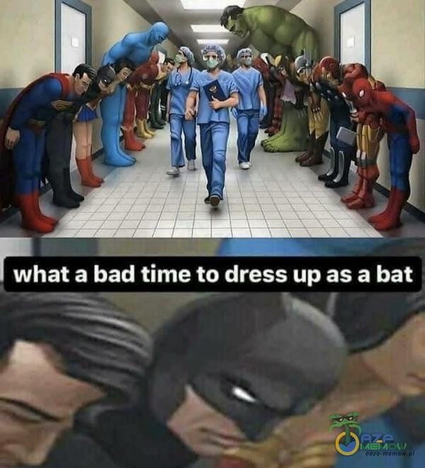 oe a bad time to dress up as a bat zp E