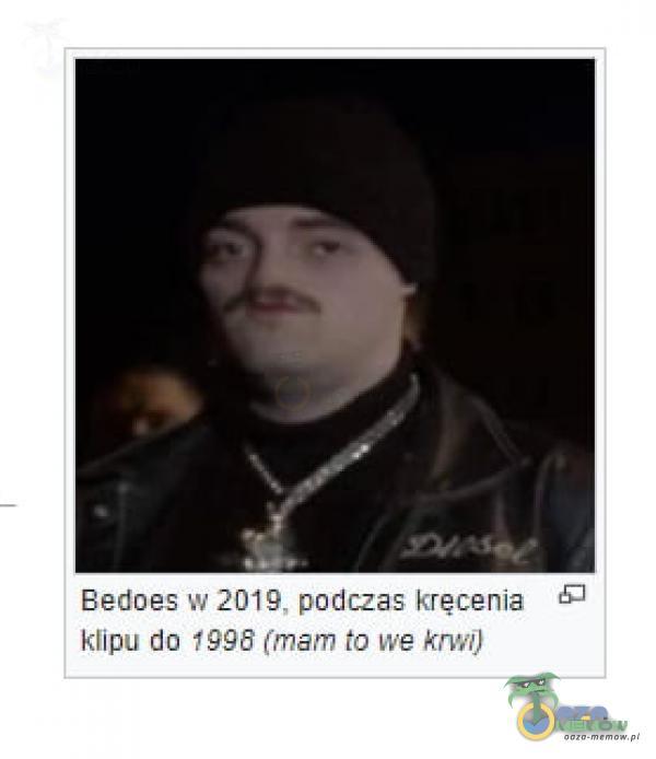 Bedoes w 2019, podczas kręcenia klipu do f99â (mam to we knv,i)