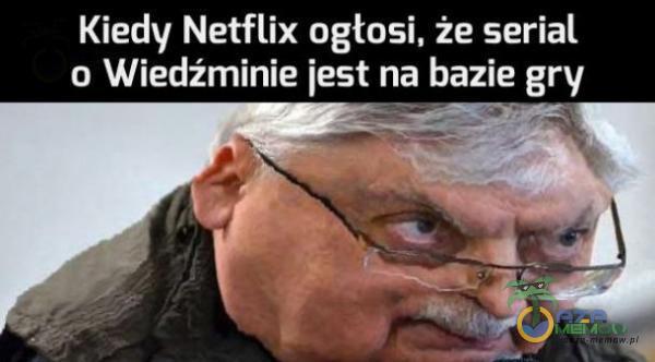 Kiedy Netflix ogłosi, że serial o Wiedźminie jest na bazie gry