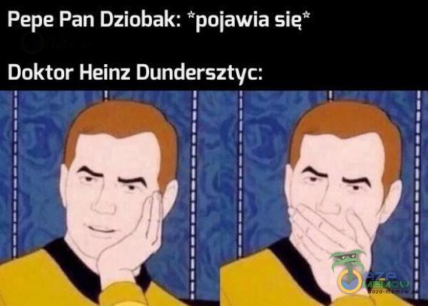 "Pepe Pan Dziobak: pojawia się"" Daktor Heinz Dundersztyc: AW * A l | | SA"