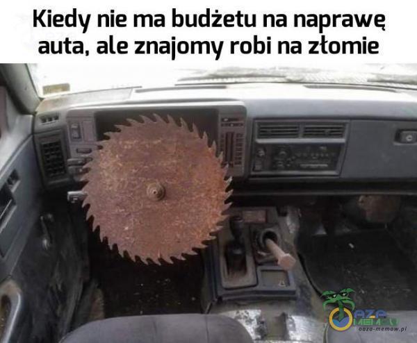 Kiedy nie ma budżetu na naprawę auta. ale znaiomy robi na złamie