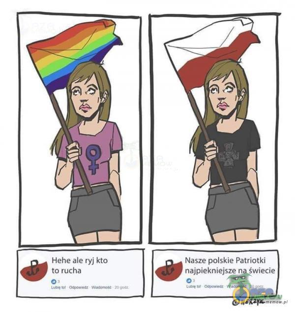 Hehe ale ryj kto to rucha Nasze polskie Patriotki najpiekniejsze na świecie