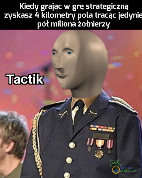 Kiedy graiąc w grę strategiczną ZVSkBSZ lI kilometry pula tracąc iedynie pół miliona żołnierzy