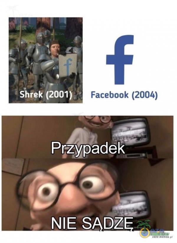 """TAI [2001) Facebaok (2004) Pr—z %;la adek"""" z : NIE S DZ"""