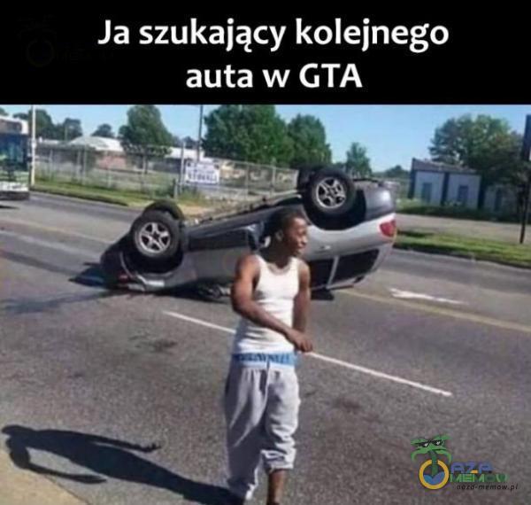Ja szukający kolejnego auta w GTA