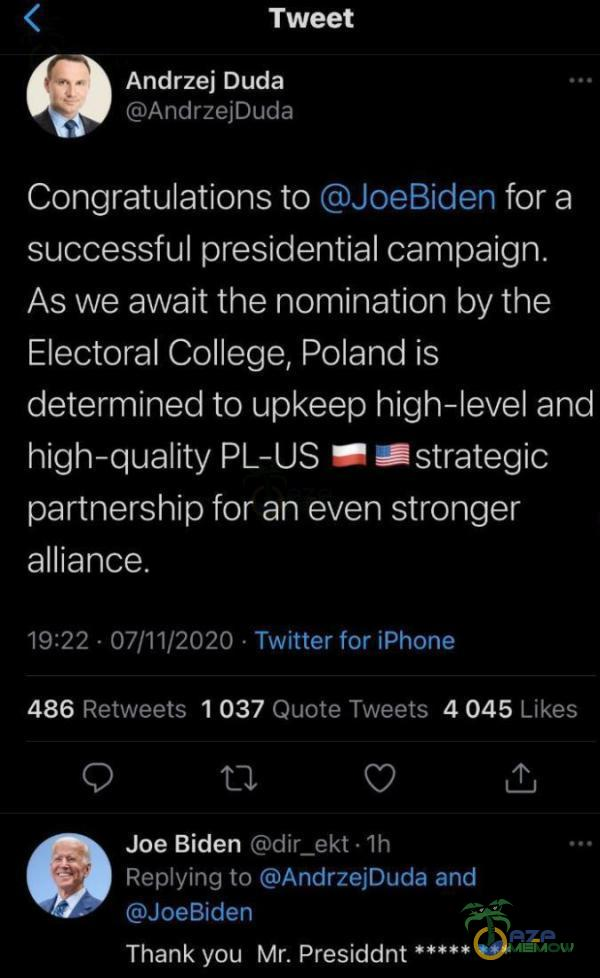 "4 Tweet Andrzej Duda GArndrzejDuda Congratulalionis to © JoeBiden for a successtul presidential campaign. As we await the nomination by the Electoral College, Poland is determined to upkeep high-level and se KENAEASCA 1 Fieiceje eZ SASS OK: RYSIA opie[zi alliance. | PPU EATER ZWI Jan rcoj 486 Rstwests 1 037 Ducue Twests Likes | Li! Z pf ""Joe Biden Gdii_ekt 1h 