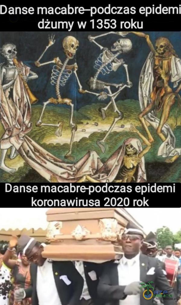 Danse macabre-podczas epidemi dżumy w 1353 roku p o 43 > a Danse macabre-podczas epidemi