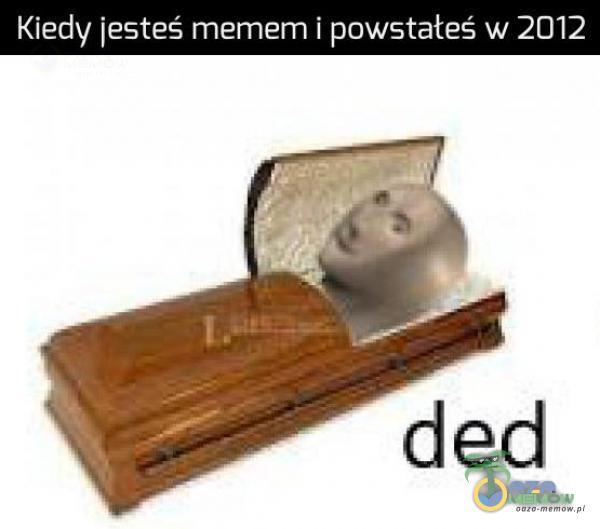 """Kie-zly jestes"""" memem i powstateś w 2012"""