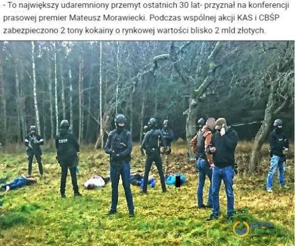 - To największy udaremniony przemyt ostatnich 30 lat- przyznał na konferencji prasowej premier Mateusz Morawiecki. Podczas wspólnej akcji KAS i CBŚP zabezpieczono 2 tony kokainy o rynkowej wartości blisko 2 mld złotych.