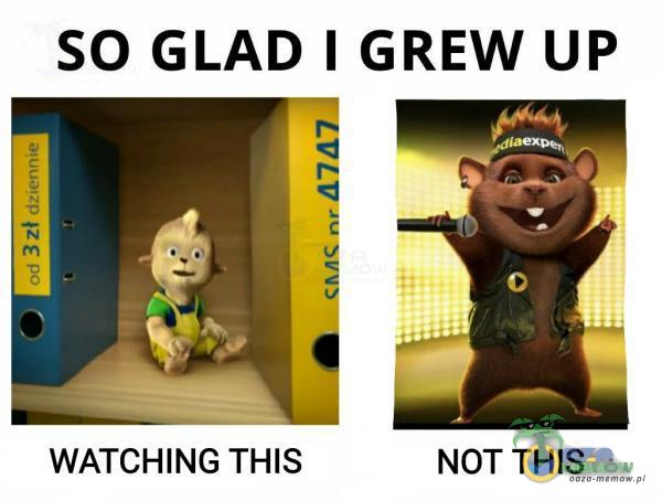 SO GLAD I GREW UP WATCHING THIS NOT THIS