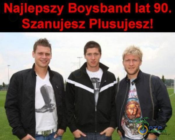 Najlepszy Boysband lat 90. Szanujesz Plusujesz!
