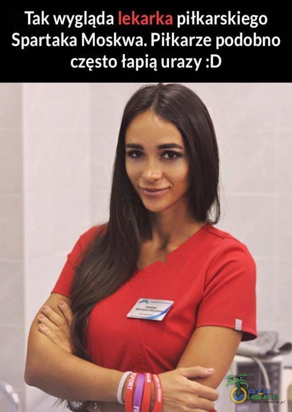 Tak wygląda lekarka piłkarskiego Spartaka Moskwa. Piłkarze podobno często łapią urazy :D