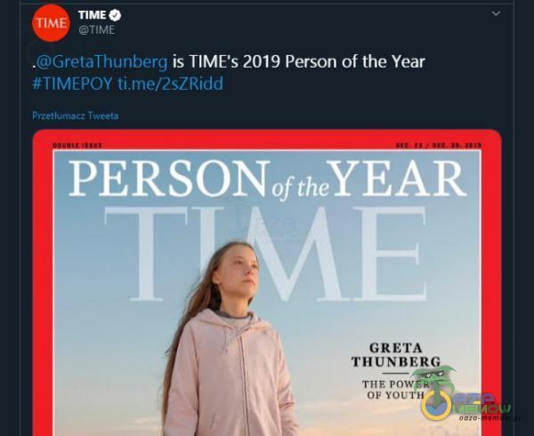 TIME .GretaThunberg is TIME s 2019 Person of the Year #TIMEPOY >ržetŕurnčcž Tweetz PERSONOftheYE R GRETA THUNBERG THE POWER OF YOUTH