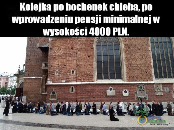Kolejka DO bochenek chleba, DO wprowadzeniu pensji minimalnej w wysokości 4000 PLN.