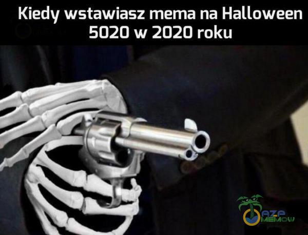 Kiedy wstawiasz mama na Halloween 5020 w 2020 roku