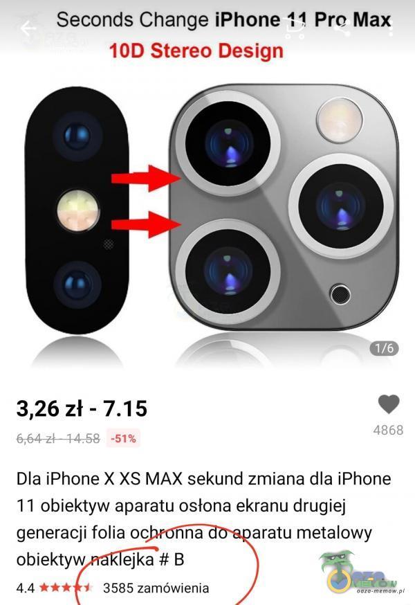 Seconds Change iPhone 11 Pro Max 10D Stereo Design c | — 7 3,26 zł - ę Dla iPhone X:XS MAX sekund zmiana dla iPhone 11 obiektyw aparatu osłona ekranu drugiej generacji folia ochrońna doaparatu metalowy obiektywnaklejka £ B 44 +.4f+ 3585...