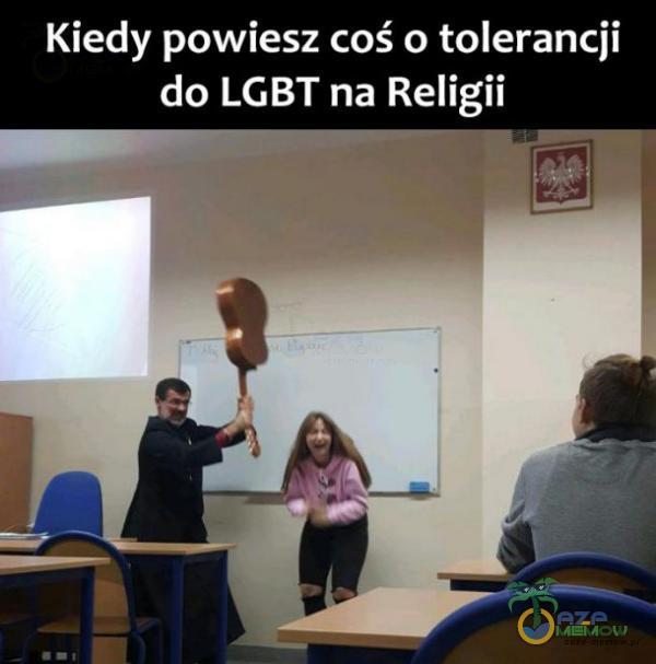 Kiedy powiesz coś o tolerancji do LGBT na Religii