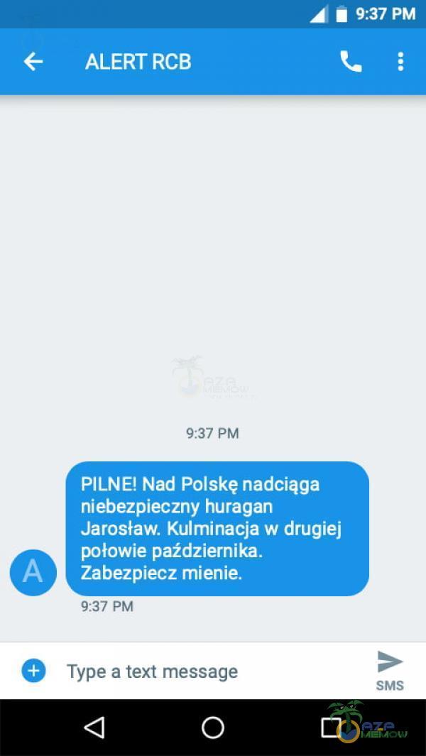 A • 9:37 PM ALERT RCB 9:37 PM PILNE! Nad Polskę nadciąga niebezpieczny huragan Jarosław. Kulminacja w drugiej połowie października. Zabezpiecz...
