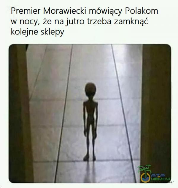 Premier Morawiecki mówiący Polakom w nocy, że na jutro trzeba zamknąć kolejne sklepy
