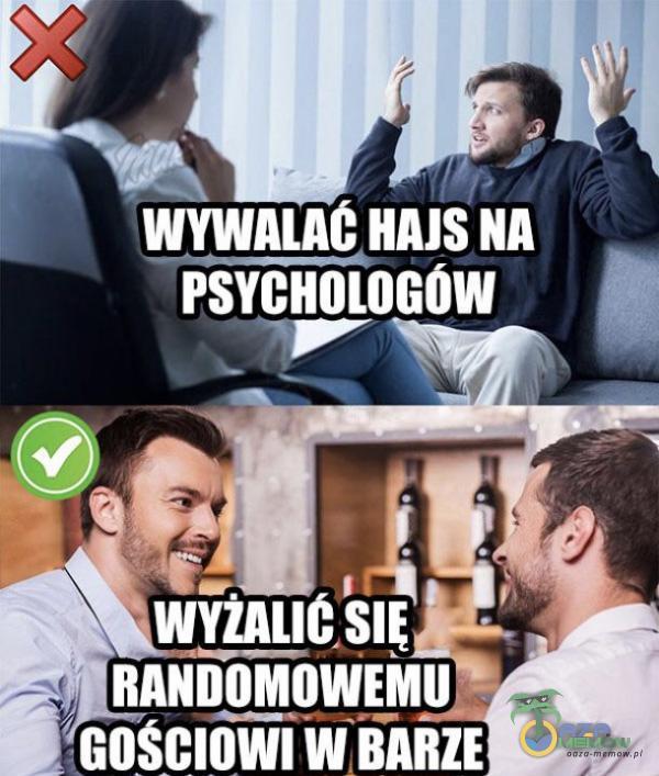 WYWALAC NA PSYCHOLOGOW GOŚCIOWI W BARZE