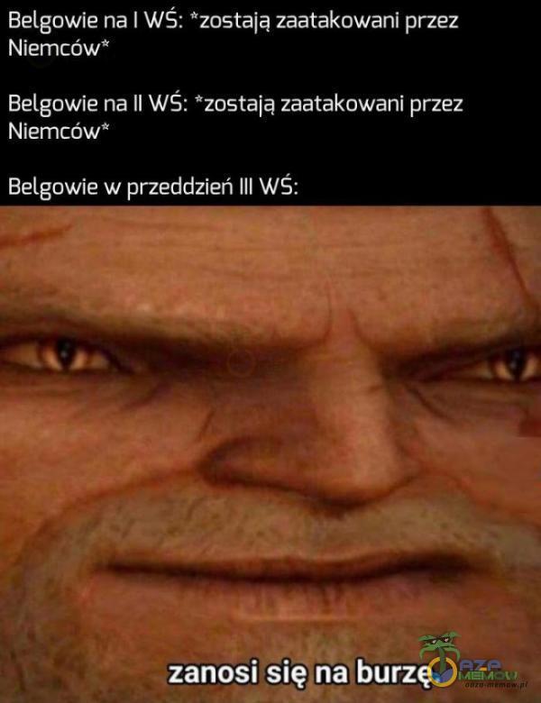 """Belgowie na I WŚ: """"zostala zaatakowani przez Niemców"""" Belgowie na II WŚ: 4zastają zaatakowani przez Niemców"""" Belgowie w pneddzień III WŚ: zanosi się »n aburzę."""