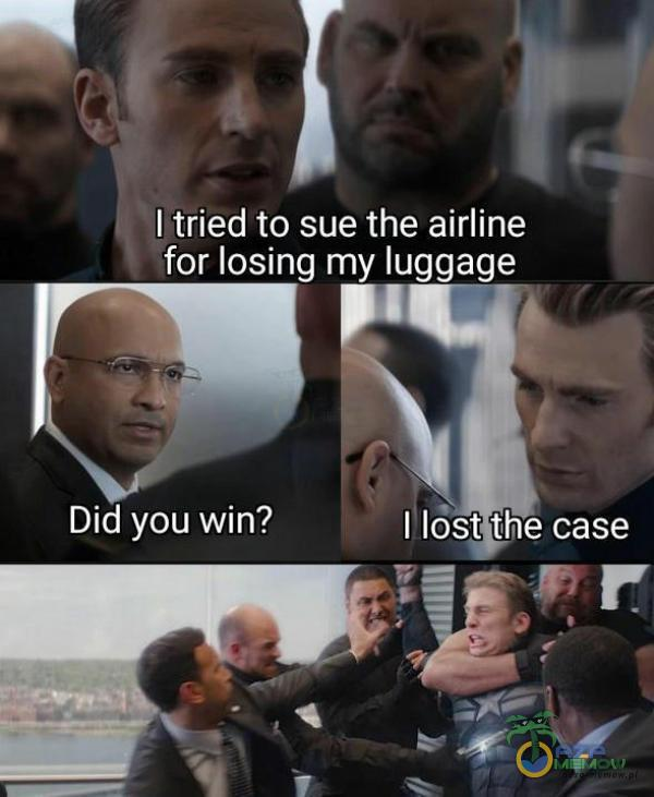 | . I Żchtried to sue the airline for losing my Iuggage Did you win? I lb śt the case