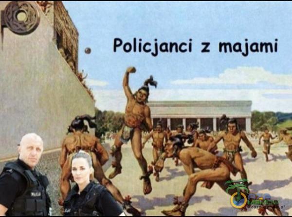 """e. """" 4. Policjanci z majami"""