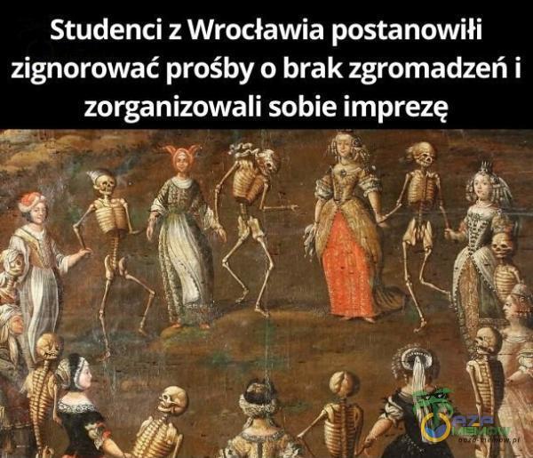 Studenci ż Wrocławia postanowiłi zignorować prośby o brak zgromadzeń i pi eZ UZ EU WTC) — ai Ez 52, PTA