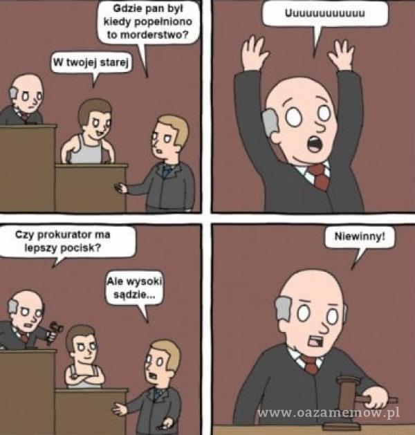 Gdzie pan byt kiedy popełniono to morderstwo? W twojej starej Czy prokurator ma lepszy pocisk? wysoki o, uuuuuuuuuuuu Niewinny'