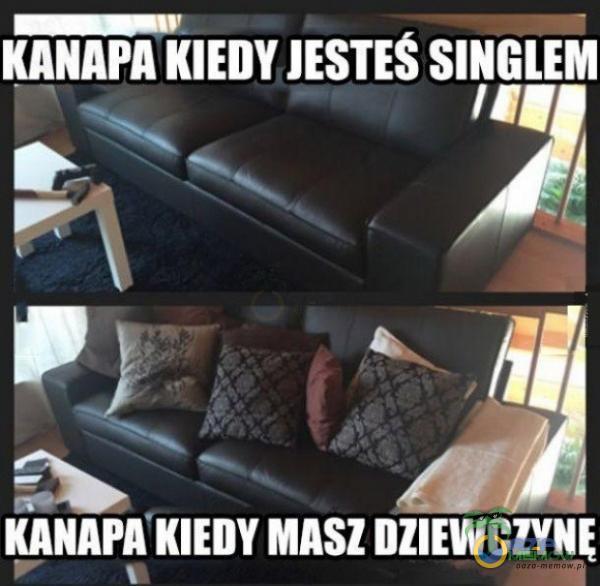 UL) DZA aiz - dd ZAP z KANAPA KIEDY MASZ DZIEWCZYNĘ F * m |