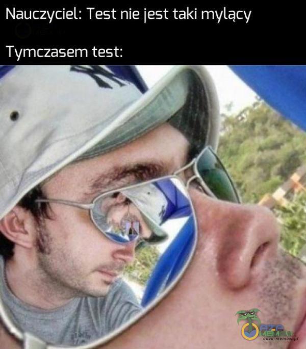 Nauczyciel; Test nie jest taki mylący Tymczasem test: