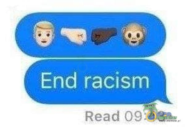 End racism Read 09:43