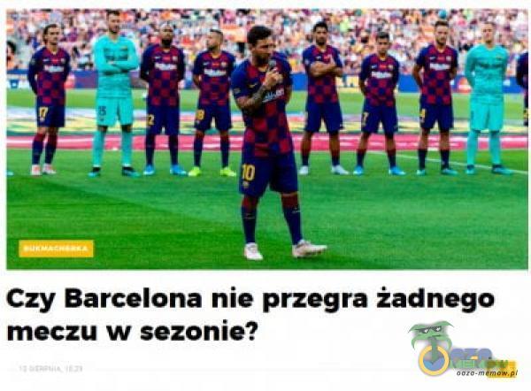 Czy Barcelona nie przegra Żadnego meczu w sezonie?