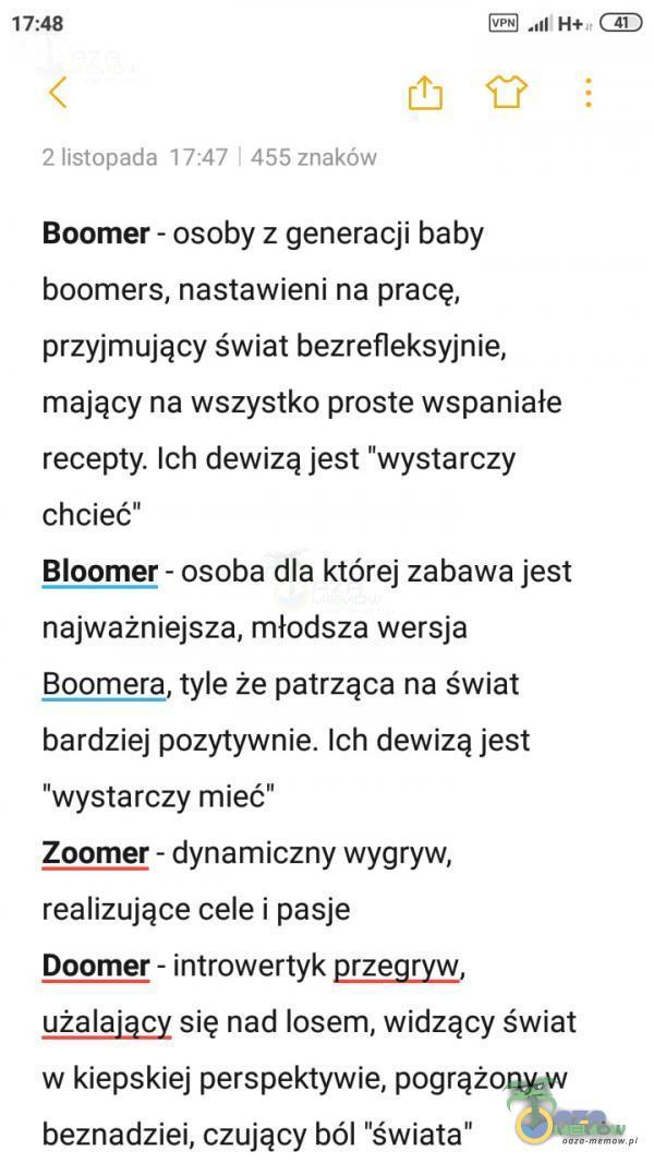 """17:48 cî-l 2 listopada 17:47 1 455 znaków Boomer - osoby z generacji baby boomers, nastawieni na pracę, przyjmujący świat bezrefleksyjnie, mający na wszystko proste wspaniałe recepty. Ich dewizą jest wystarczy chcieć"""" Bloomer - osoba dla..."""