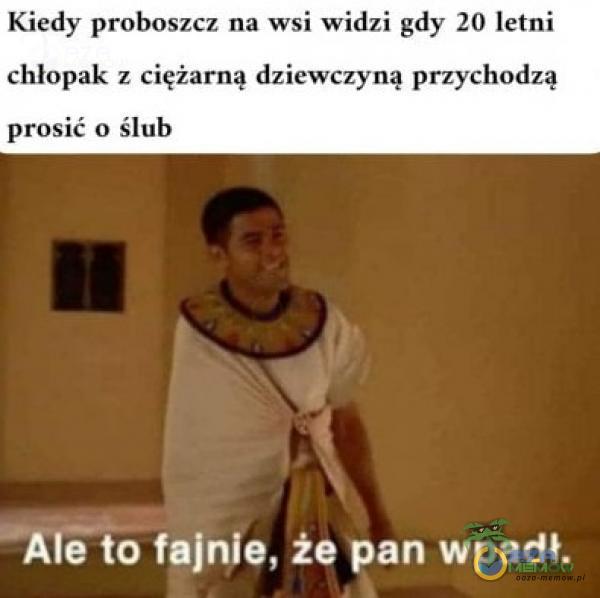 Kiedy proboszcz na wsi widzi gdy 20 letni chłopak z ciężarną dziewczyną przychodzą prosić (› ślub Alć to fajnie, że pan wpadł.
