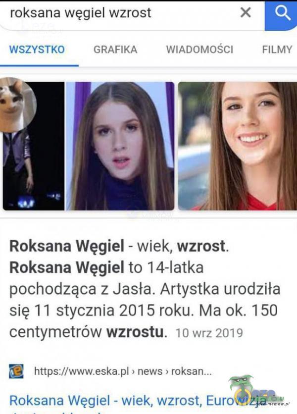 = D roksane węglel wzrost WSZYSTKO GRAFIKA, WUNTOMOŚCI FiLMY Roksana Węgiel - wiek, wzrast. Roksana Węgiel to 14-latka pochodząca z Jasła, Artystka urodziła się 17 stycznia 2015 roku. Ma ok. 150 centymetrów wzrostu. mwrz 2n9 hnpsiZieskapi...