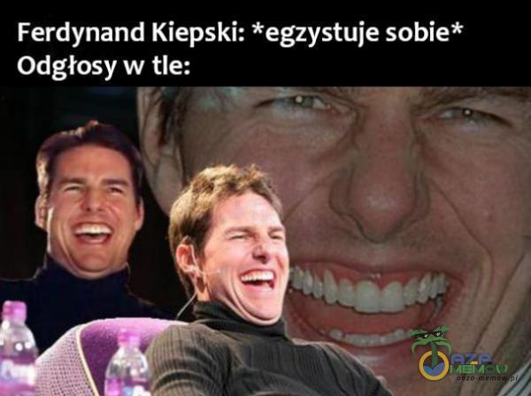 Ferdynand Kiepski: *egzystuje sobie* Odgłosy w tłe: