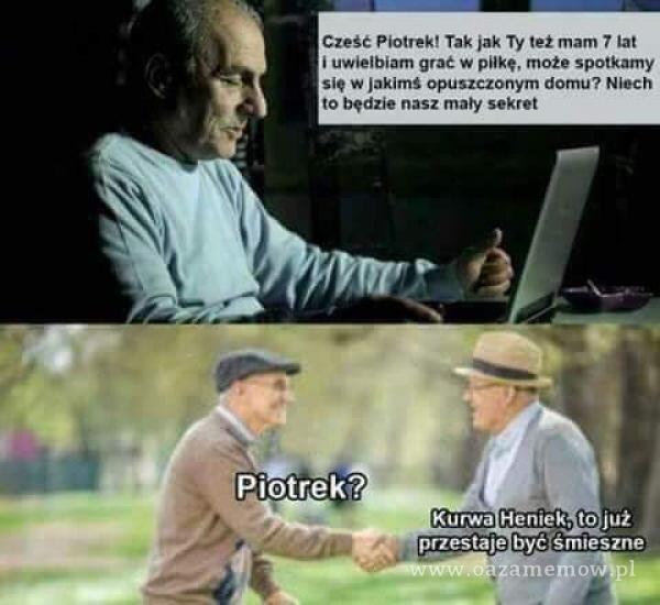 Cześć Piotrek' Tak jak Ty też mam 7 lat i uwielbiam grać w piłkę, może spotkamy się w jakimś opuszczonym domu? Niech to będzie nasz mały...