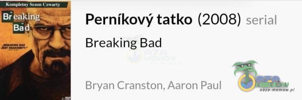 Pernl kow tatko (2008) Serial Breaking Bad B1 ym | Cranqion. Haan Url Paul