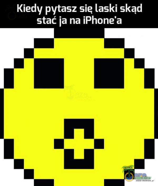 DATTe e YZ EEE stać ja na iPhone a