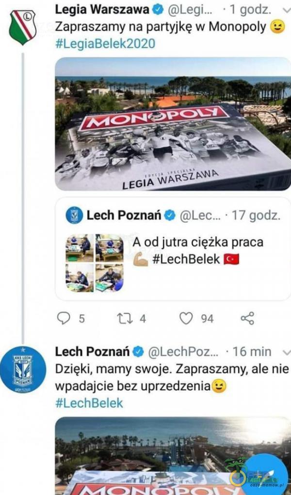 """Zapraszamy na partyjkę w Monopoly». Legia Warszawa - Legi """" -. und; """"LagtiEpiel-lnzn ›, * """"~.-"""" nlLH €» Lech Pnznań J . gJLe-z -17 gocll % jutra ciężka praca _ #LechBelek . .) -5 m. a C:) 94 """"_ Lech Poznań! Lechpoz - m mm Dzięki. mamy swoje. Zapraszamy, ale nie Wpadajcie bez uprzedzenia, !! Le »:thłek"""